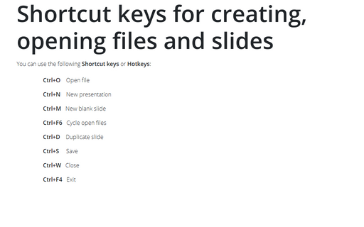 Shortcut keys for creating, opening files and slides