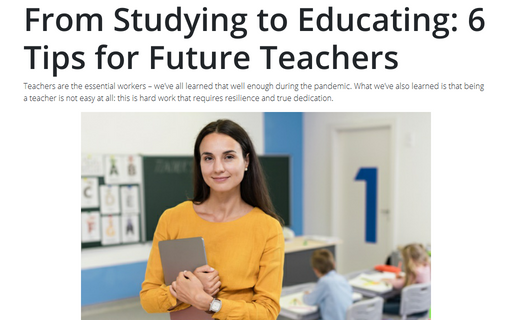 From Studying to Educating: 6 Tips for Future Teachers